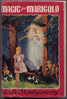 Magic for Marigold by Lucy Maud Montgomery, author of Anne of Green Gables (Road to Avonlea)