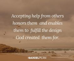 When problems overwhelm us, God's grace comes to us in many forms. Sometimes he empowers us directly. Sometimes he guides us through his Word. And sometimes he works through other people. He wants us to accept their encouragement and practical help. Will you be humble enough to ask for help from his people?