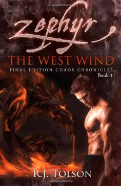 Zephyr: The West Wind (Chaos Chronicles, Book 1) by R. J. Tolson,http://www.amazon.com/dp/0615686435/ref=cm_sw_r_pi_dp_x8PHsb1T24BRJ3K3