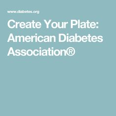 Create Your Plate: American Diabetes Association®