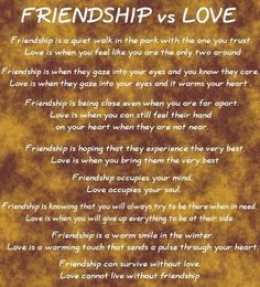 Love and Friendship...this says everything!