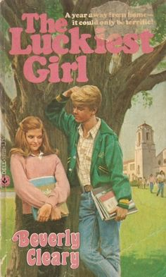 The Luckiest Girl by Beverly Cleary. 1958.