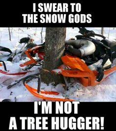 You know that one time when I almost wreaked my dad's new sled by going off trail...but I landed/stopped with the tree between the ski and body! I got lucky, this person not so much.