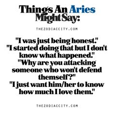 Zodiac Files: Things An Aries Might Say.