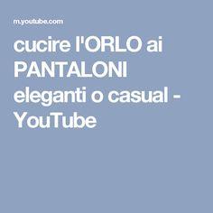 cucire l'ORLO ai PANTALONI eleganti o casual - YouTube