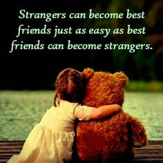 Strangers can become