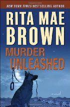 Murder Unleashed: A Novel by Rita Mae Brown