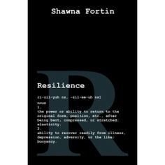 Resilience by Shawna Fortin