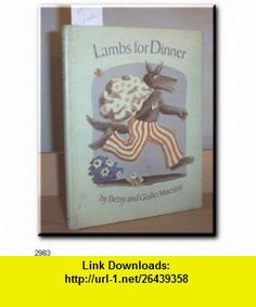 Lambs for Dinner (9780517533802) Betsy Maestro, Giulio Maestro , ISBN-10: 0517533804  , ISBN-13: 978-0517533802 ,  , tutorials , pdf , ebook , torrent , downloads , rapidshare , filesonic , hotfile , megaupload , fileserve