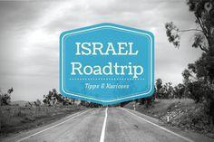 Eins vorweg: Israel ist perfekt geeignet für einen Road Trip! Nachfolgend ein paar nützliche Hinweise und Kuriositäten, die uns unterwegs begegnet sind: