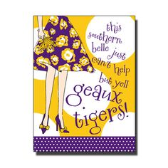 This southern belle just can't help but yell Geaux Tigers!