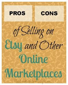 Pros and Cons of Selling on Etsy and Other Online Marketplaces - The Work at Home Wife