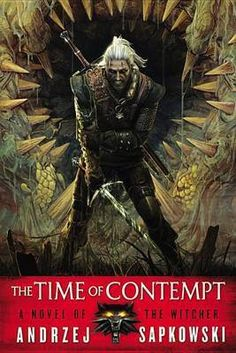 The Time of Contempt (The Witcher #3) (US Ed.) by Andrzej Sapkowski
