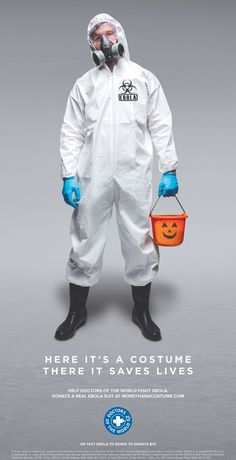 Wearing a Fake Ebola Hazmat Suit for Halloween? Donate a Real One Instead Publicis Kaplan Thaler brilliantly turns a joke on its head Guerilla Marketing, Marketing And Advertising, Hazmat Suit Costume, Cyberpunk, Motion Images, Dr Daniel, Costume Craze, Workout Machines, West Africa
