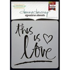 Donna Downey THIS IS LOVE Signature Stencil DD041