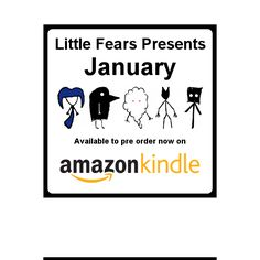 January -In which the Little Fears go on pre-order! Fiction | FlashFiction | Illustration