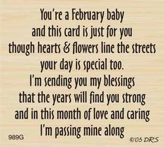 """""""February"""" Birthday Greeting (Site: does not exist) Birthday Verses For Cards, Birthday Card Sayings, Birthday Sentiments, Birthday Messages, Birthday Quotes, Birthday Greetings, Birthday Wishes, Birthday Cards, Happy Birthday"""