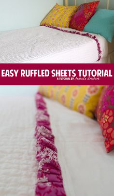 Easy ruffled sheets tutorial (she also has a link to a ruffled duvet cover that is pretty amazing!)