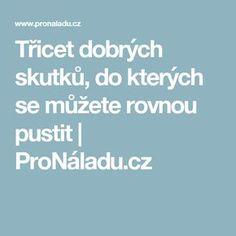 Třicet dobrých skutků, do kterých se můžete rovnou pustit | ProNáladu.cz