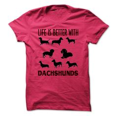 View images & photos of Life Is Better With Dachshunds t-shirts & hoodies