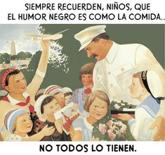 Humor negro camarada http://frikinianos.es/humor-negro-camarada/ #humor #risas #reir #frikada #lol #meme #humorNegro #camarada