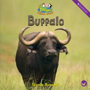 Buffalo—by Nicole Boswell Series: Zoozoo Animal World GR Level: E Genre: Informational