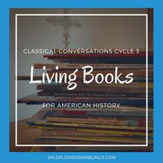 I am thrilled to bring you a list of living books, by week, for American History that can be used with Classical Conversations Cycle 3. I love the relationships and community that my family has been so richly blessed with from our Classical Conversations community. It has taken me a while to get used to...Read More »