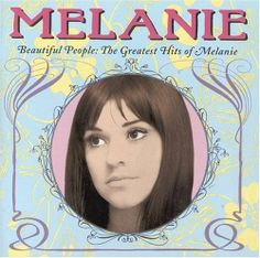 """Melanie - brand new key - http://youtu.be/3FPn5noN_qs - @Nick Goodey Had to add this one too. """"Beautiful People.""""         http://www.youtube.com/watch?v=JeHtuwsUeRw"""