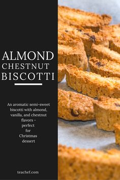 An aromatic semi-sweet biscotti with almond, vanilla, and chestnut flavors, baked to a light dry texture.