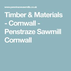 Timber & Materials - Cornwall - Penstraze Sawmill Cornwall