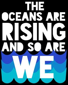 march for science - the oceans are rising and so are we Poster Protest Art, Protest Posters, Protest Signs, March For Science Posters, Slogan, Science Signs, March Signs, Planet Love, Fight The Power