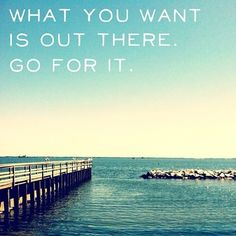 Go for it! #dontwait