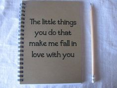 The little things you do that make me fall in love with you- 5 x 7 journal on Etsy, $6.41 CAD