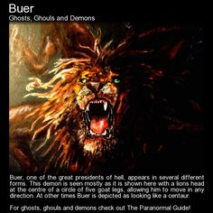Buer. A short look at this demon. http://www.theparanormalguide.com/blog/buer