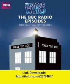 Doctor Who The BBC Radio Collection Four Full-Cast BBC Radio Dramas Plus Bonus Material (9781408467565) Broadcasting Corp. British, Tom Baker, Full Cast , ISBN-10: 1408467569  , ISBN-13: 978-1408467565 ,  , tutorials , pdf , ebook , torrent , downloads , rapidshare , filesonic , hotfile , megaupload , fileserve