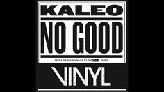 "Kaleo ""No Good""