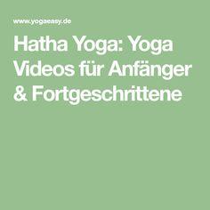 Hatha Yoga: Yoga Videos für Anfänger & Fortgeschrittene