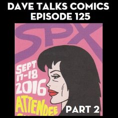 2016 Small Press Expo Part 2 - what I experienced on Day 2 of SPX 2016 including panels plus some more people I talked to and stuff I bought http://davetalkscomics.blogspot.com/2016/09/dtc-125-small-press-expo-2016-part-2.html
