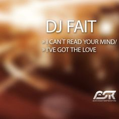 DJ Fait - I Can't Read Your Mind / I've Got the Love - EP [AAC M4A] (2009)  Download: http://dwntoxix.blogspot.com/2016/06/dj-fait-i-cant-read-your-mind-ive-got.html