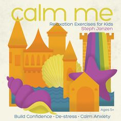CALM ME: Relaxation Exercises for Kids features guided imagery and meditations to help kids de-stress, build confidence, and calm anxiety.