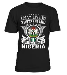 I May Live in Switzerland But I Was Made in Nigeria #Nigeria