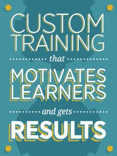 This should be the motto for all corporate training initiatives: Motivate Learners & Get Results! Staff Training, Training And Development, Training Schedule, Education And Training, Training Tips, Training Quotes, Training Motivation, Motto, Train The Trainer