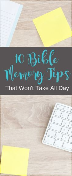 These 10 easy Bible memory tips fit into your busy day.
