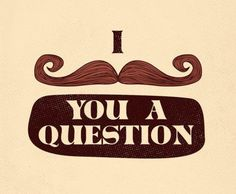 I mustache you a question! (lol that was funny) Moustaches, Fake Mustaches, Make Me Happy, Make Me Smile, Just For Laughs, Just For You, Mustache Party, Moustache Ride, Dibujo
