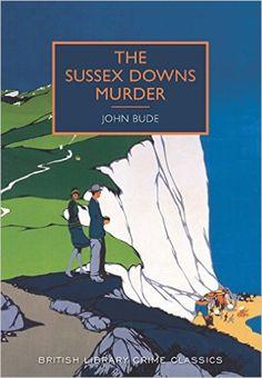 Sussex Downs Murder (British Library Crime Classics): Amazon.co.uk: John Bude: 9780712357968: Books