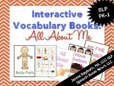 These Interactive Preschool Vocabulary books are designed for teaching vocabulary concepts related to All About Me concepts. The interactive books are designed to allow students to match pictures to each page of the book using velcro. These books are really great for minimally verbal students.