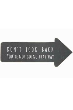 "This arrow shape ""Don't Look Back"" Wall Décor will be a constant reminder that we should not look back in moments of decisions .   Don't Look Back Wall Decor by Creative Treasures. Home & Gifts - Home Decor - Wall Art New York City"