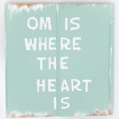 Wooden Sign Om Is Where The Heart Is by SalvagedSigns on Etsy  || Om, Yoga, Home Decor, Beach House, Wooden Sign, Custom Sign, Yoga Life, Heart, Love, Home