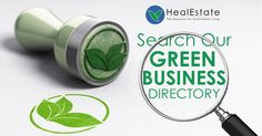 Help your green business be found by those looking for sustainable products and services in your area. Claim your FREE sustainable listing at HealEstate.com today. Sign Up Now: http://healestate.com/register/