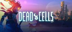 Dead Cells Arrives Across All Platforms in August